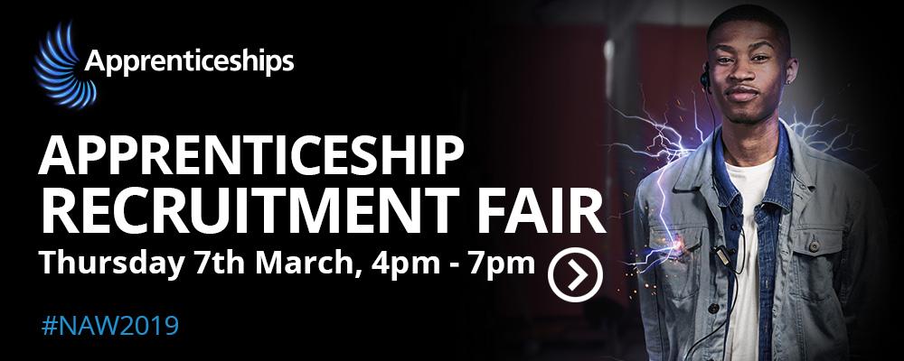 Apprenticeship Recruitment Fair - 7th March 2019, 4pm - 7pm