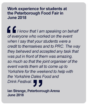 Quote from Ian Strange at Peterborough Arena regarding work experience carried out by our students at the Food Fair in June 2018